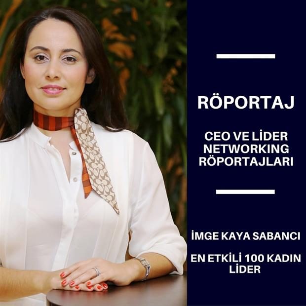 Networking Interviews with CEOs and Leaders - Imge Kaya Sabanci.