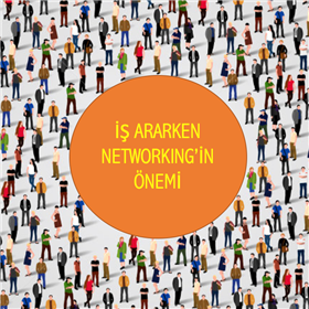 İş Ararken Networking'in Önemi.